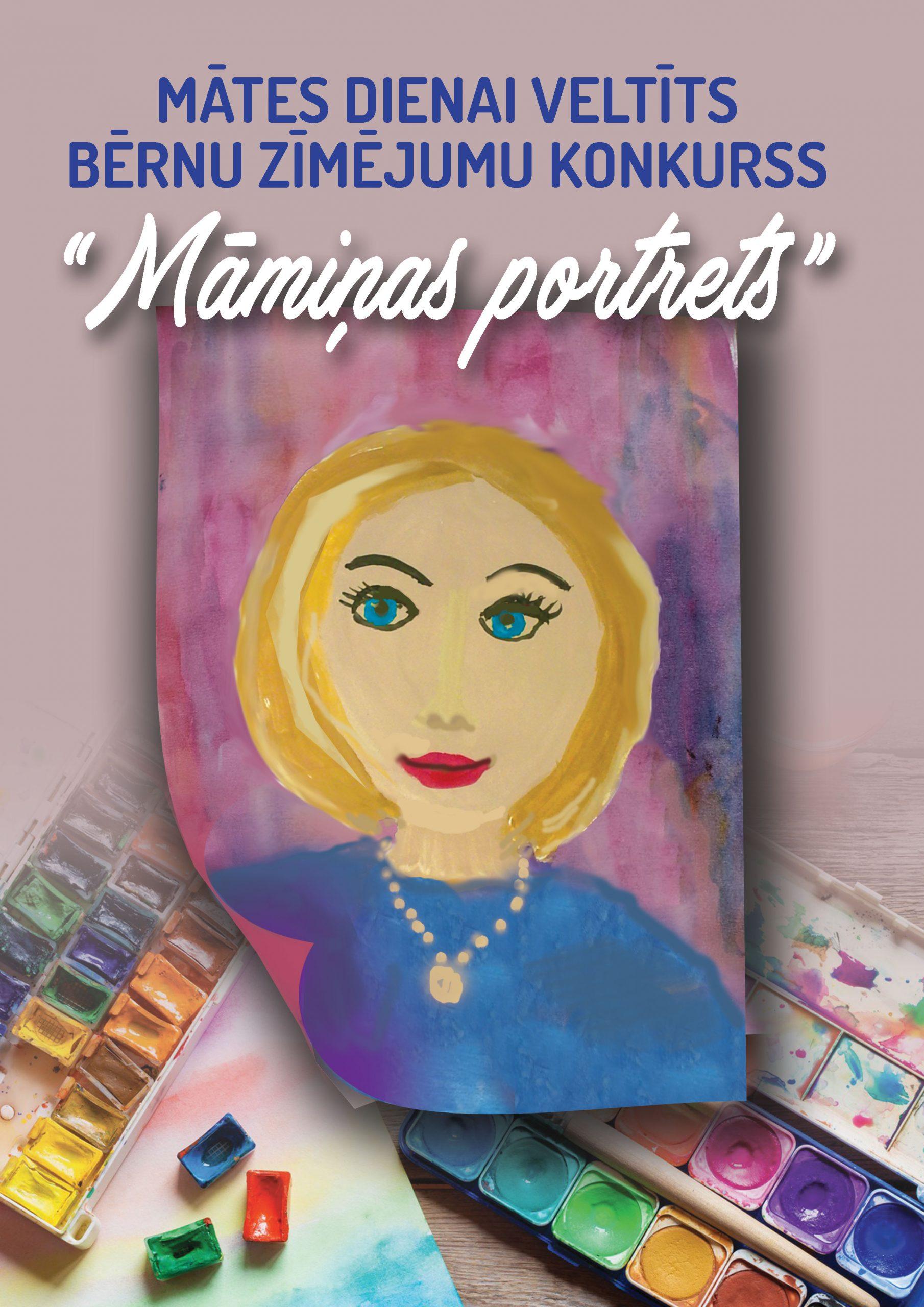 """Mātes dienai veltīts bērnu zīmējumu konkurss """"Māmiņas portrets"""""""